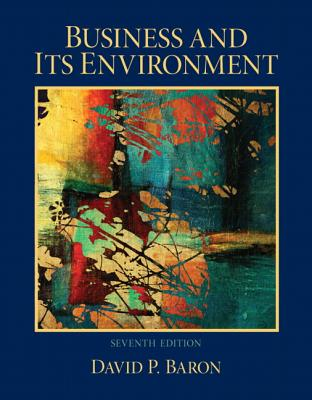 Business and Its Environment By Baron, David P.