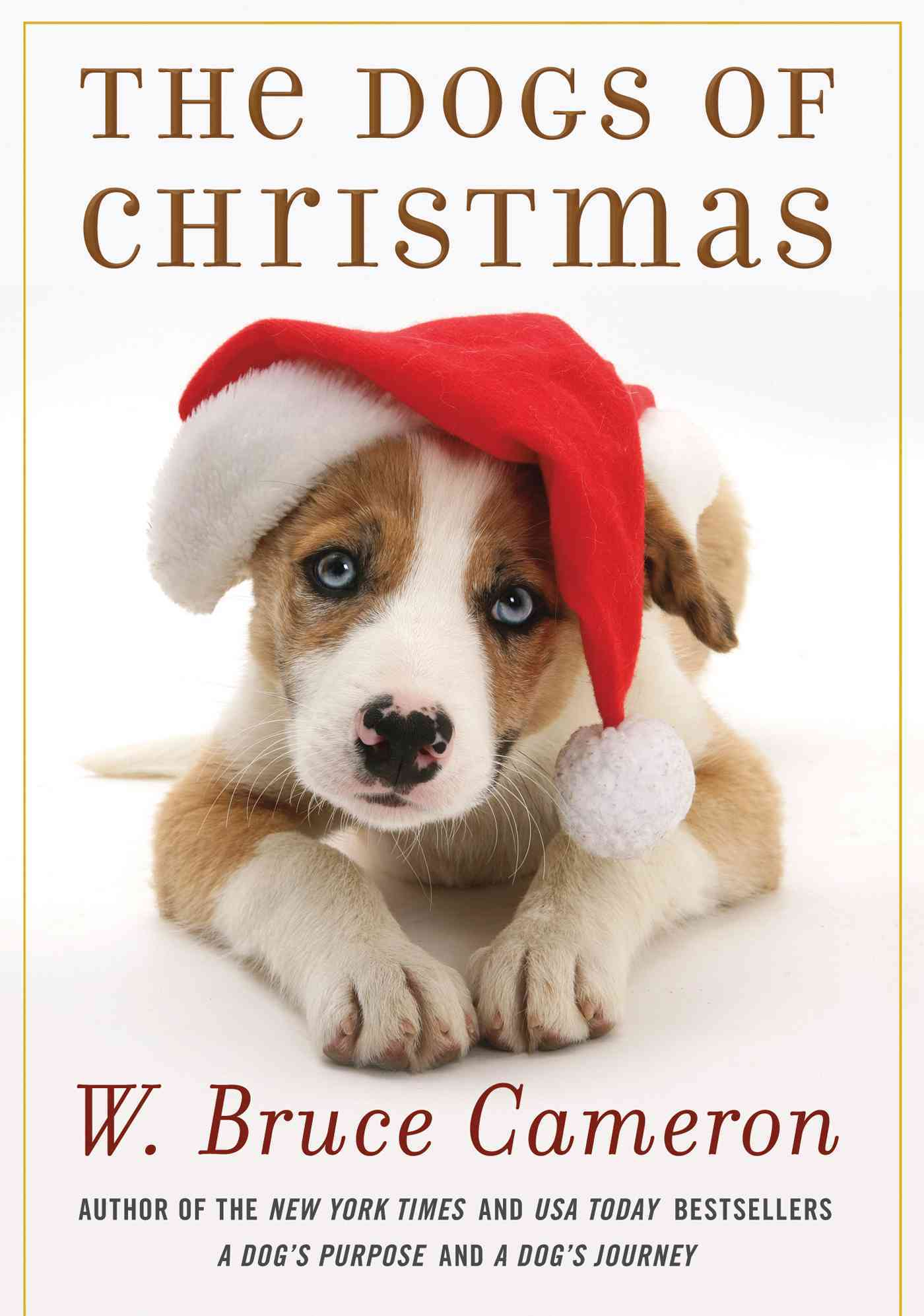 The Dogs of Christmas By Cameron, W. Bruce